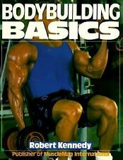 Bodybuilding Basics Kennedy, Robert Paperback