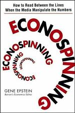 Econospinning: How to Read Between the Lines When the Media Manipulate-ExLibrary