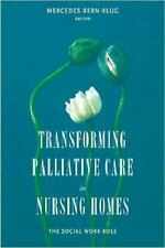 Transforming Palliative Care in Nursing Homes: The Social Work Role (End-of-Life