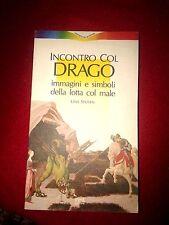 Incontri col drago. immagini e simboli della lotta col male. - Uwe Steffen - RED