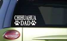 Chihuahua Dad *H802* 8 inch Sticker decal mexico lapdog breeding groomer sweater