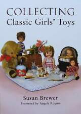 BOEK/LIVRE : COLLECTING CLASSIC GIRLS TOYS (oud,vintage speelgoed,jouets ancien