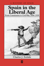 Spain in the Liberal Age 1808-1939: From Constitution to Civil War, 1808-1939 (A