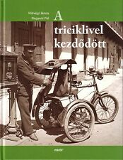 Book - Magyar Posta Hungarian Post Office Vehicles - A Triciklivel Kezdodott