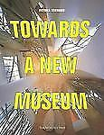 Towards a New Museum by Newhouse, Victoria