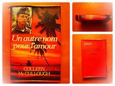 Un autre nom pour l'amour. Colleen McCullough- Roman éditions France Loisirs