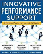 Innovative Performance Support:  Strategies and Practices for Learning in the Wo