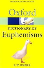 A Dictionary of Euphemisms: How Not To Say What You Mean (Oxford Quick Reference