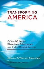 Transforming America: Cultural Cohesion, Educational Achievement, and Global Com