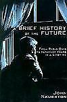 A Brief History of the Future: From Radio Days to Internet Years in a -ExLibrary