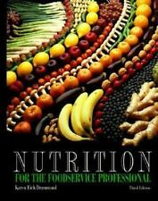 Nutrition for the Foodservice Professional by Karen Eich Drummond (1996,...