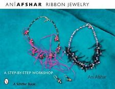 How to Make Ribbon Jewelry by Ani Afshar Step by Step Guide Book