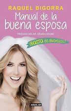 Manual de la Buena Esposa. ¡Basta de Divorcios! by Raquel Bigorra (2016,...
