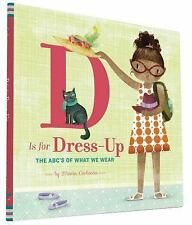 D Is for Dress Up: The ABC's of What We Wear, Carluccio, Maria, Good Book