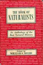 Beebe, William S (editor) THE BOOK OF NATURALISTS, AN ANTHOLOGY OF THE BEST NATU