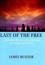 Last of the Free: A Millennial History of the Highlands and Islands of...