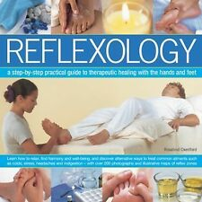 Reflexology : A Step-By-Step Practical Guide to Therapeutic Healing with the...