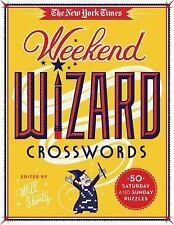The New York Times Weekend Wizard Crosswords : 50 Saturday and Sunday Puzzles...