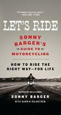 Let's Ride: Sonny Barger's Guide to Motorcycling by Sonny Barger Paperback Book