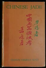 CHINESE JADE THROUGHOUT THE AGES, by Stanley Charles Nott - 1936 [First Edition]
