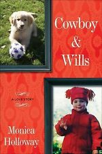 Cowboy & Wills: A Love Story Author: Holloway, Monica