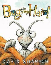 Bugs in My Hair! by David Shannon (2013, Hardcover)