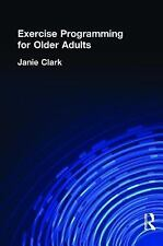 Exercise Programming for Older Adults (Activities, Adaptation & Aging)-ExLibrary
