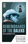 Doctor Who: Remembrance of the Daleks: 50th Anniversary Edition by Ben...