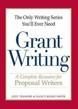 Grant Writing : A Complete Resource for Proposal Writers by Judy Tremore and...