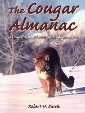 The Cougar Almanac : A Complete Natural History of the Mountain Lion by...