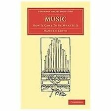 Music : How It Came to Be What It Is by Hannah Whitall Smith (2011, Paperback)