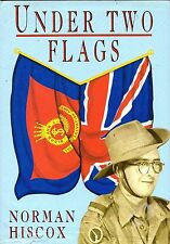 """NORMAN HISCOX - """"UNDER TWO FLAGS"""" - CARLISLE SOLDIER'S STORY - 1st HB/DW (1997)"""