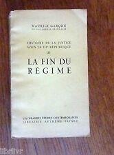 Histoire de la justice sous la III° république  M. Garçon Vol 3 LA FIN DU REGIME