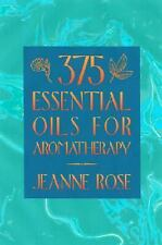 375 Essential Oils and Hydrosols, Jeanne Rose, Good Book