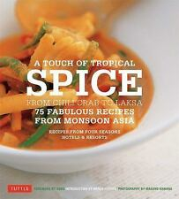 A Touch of Tropical Spice: From Chili Crab to Laksa: 75 Fabulous Recipes from Mo