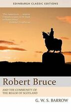 Robert Bruce: And the Community of the Realm of Scotland by G.W.S. Barrow...