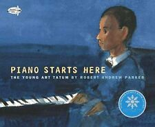 Piano Starts Here : The Young Art Tatum by Robert A. Parker (2016, Picture Book)