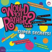 Would You Rather...? Super Secrets!: Over 300 Fiercely Fascinating Questions to