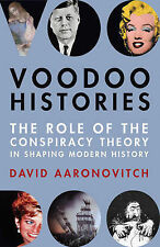Voodoo Histories: The Role of the Conspiracy Theory in Shaping Modern History, D