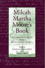Milcah Martha Moore's Book : A Commonplace Book from Revolutionary America...