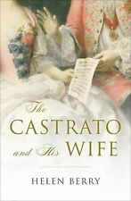 Helen Berry - Castrato And His Wife. By Hele (2012) - Used - Trade Cloth (H