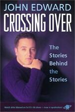 Crossing Over : The Stories Behind the Stories by John Edward (2001, Hardco NEW
