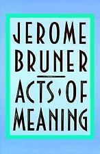 Acts of Meaning: Four Lectures on Mind and Culture The Jerusalem-Harvard Lectur