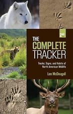 Complete Tracker: Tracks, Signs, And Habits Of North American Wildlife McDougal