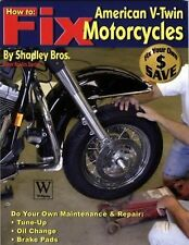 How to Fix American V-Twin Motorcycles by Brothers Shadley (2009, Paperback)