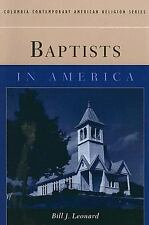 Baptists in America (Columbia Contemporary American Religion Series)