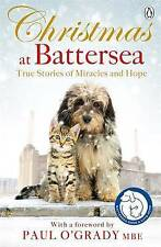 Christmas at Battersea: True Stories of Miracles and Hope by Battersea Dogs &...