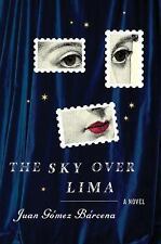 The Sky over Lima by Juan Gómez Bárcena (2016, Hardcover)