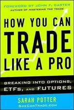 How You Can Trade Like a Pro: Breaking into Options, Futures, Stocks, -ExLibrary