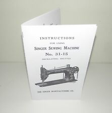 Singer 31 - 15  Sewing Machine Instruction  Manual Reproduction